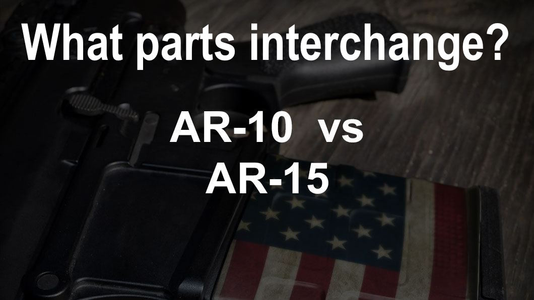 What Parts Are Interchangeable Between AR-15 & AR-10? - Anthonys